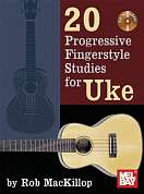 MLB22126BCD - MACKILLOP ROB 20 PROGRESSIVE FINGERSTYLE STUDIES FOR UKE UKULELE BK