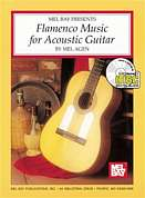 MLB95326BCD - MEL AGEN FLAMENCO MUSIC FOR ACOUSTIC GUITAR GTR BOOK